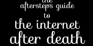 Digital Death Guide – What Happens Online After You Die?