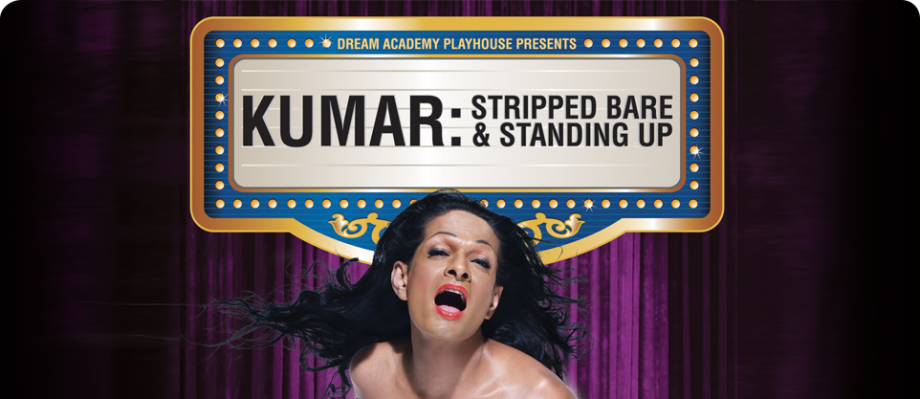 Kumar, Stripped Bare & Standing Up Singapore - AspirantSG
