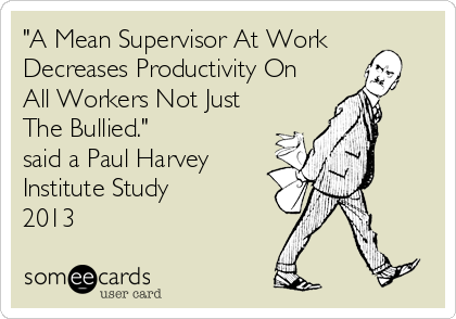 Mean Supervisor Lowers Productivity